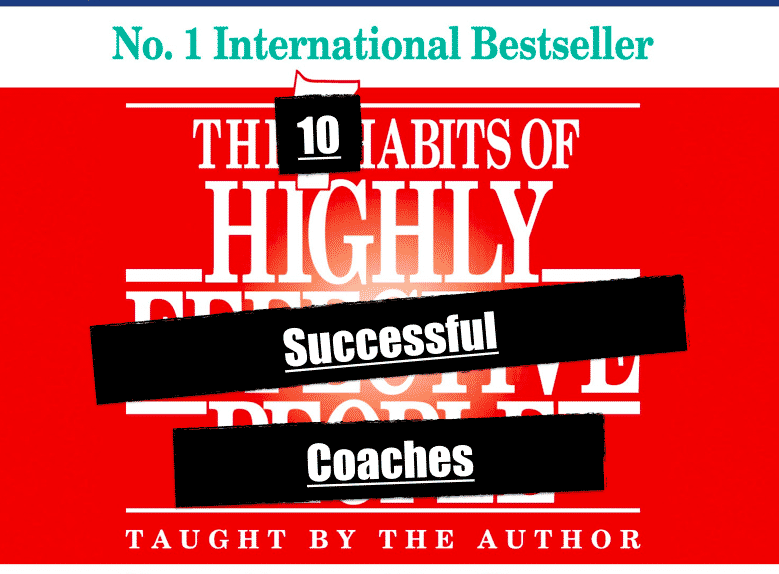 The 10 Habits of Highly Successful Coaches
