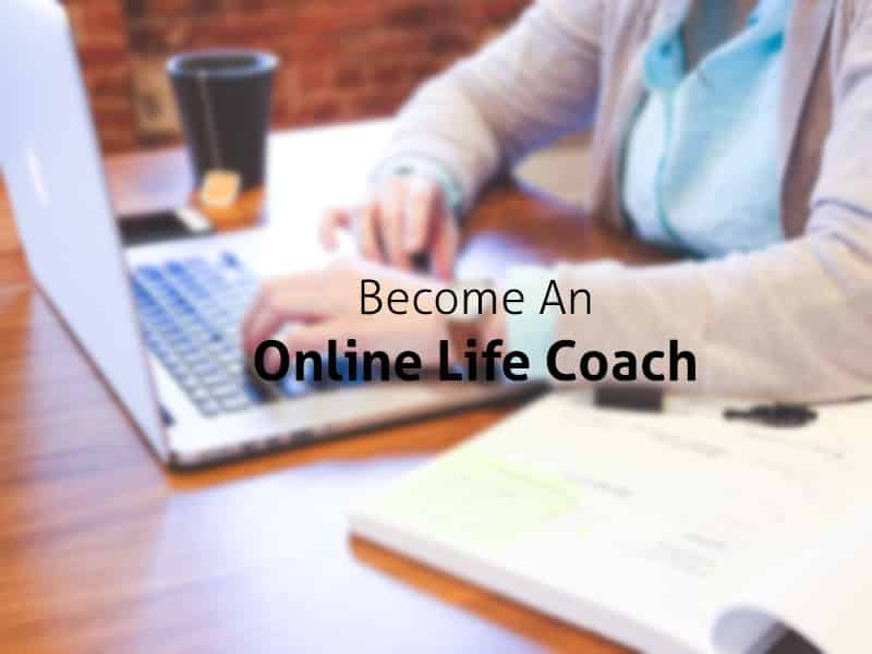 How To Become An Online Life Coach: The Definitive Guide online life coach