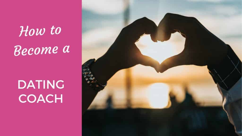 How To Become a Dating Coach (And Help People Find Real Love)