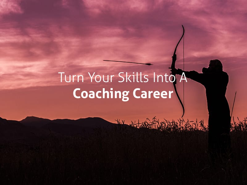 Can You Really Turn Your Skills Into A Coaching Career? coaching career