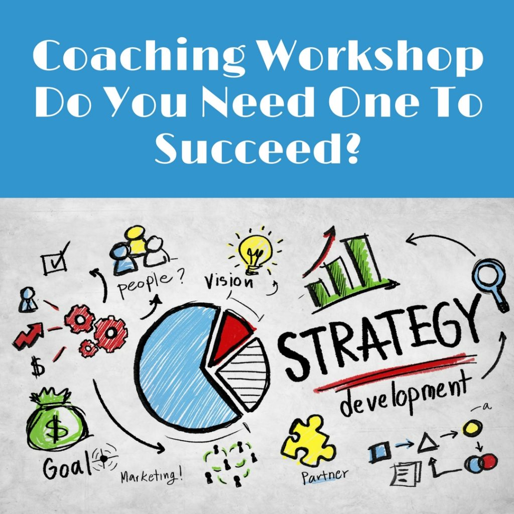 Coaching Workshop: Do You Need One To Succeed? coaching workshop