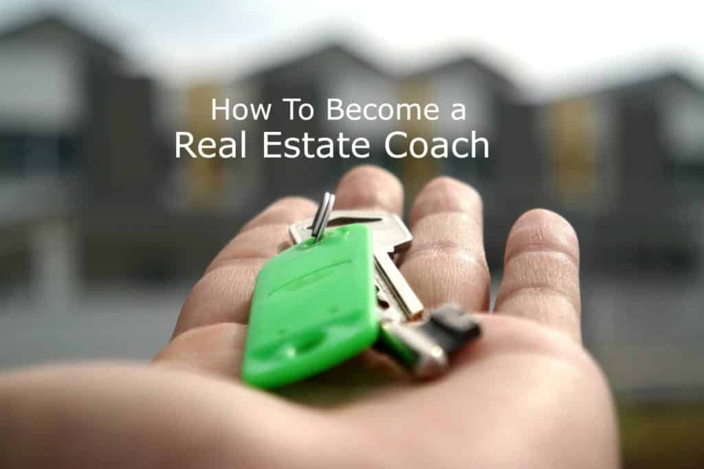 How To Become a Real Estate Coach Real Estate Coach