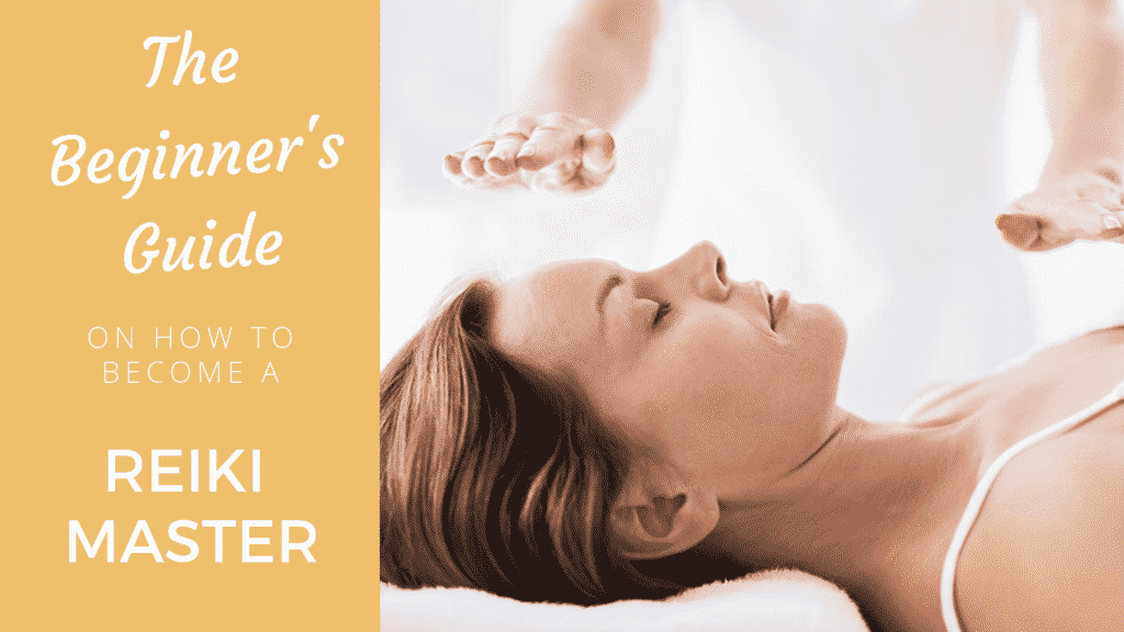 A Beginner's Guide on How to Become a Reiki Master Reiki master
