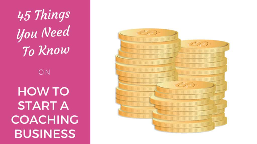 45 Things You Need To Know On How To Start A Coaching Business Start a coaching business