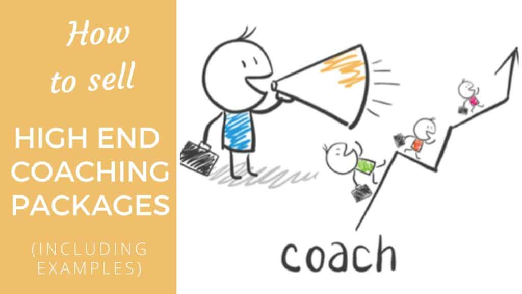 How To Sell High End Coaching Packages (including examples) coaching packages