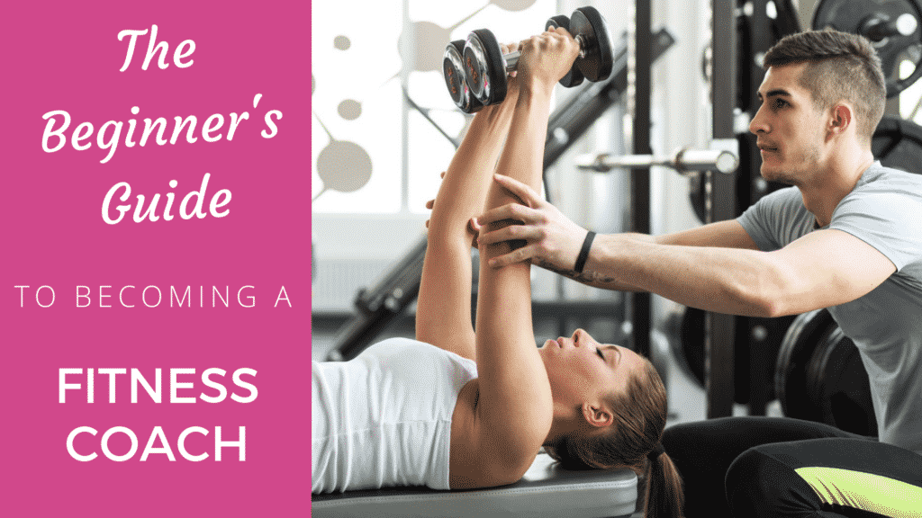 The Beginner's Guide to Becoming a Fitness Coach fitness coach