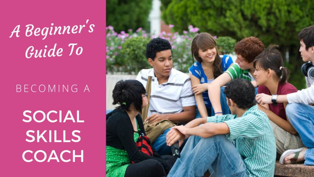 A Beginners Guide to Becoming a Social Skills Coach social skills coach