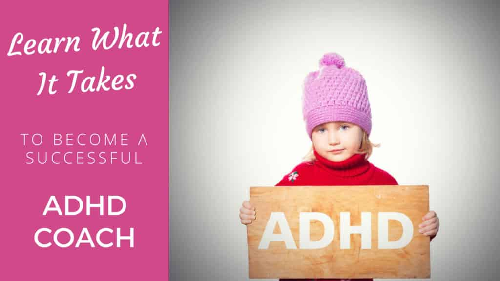 What it takes to become a Successful ADHD Coach adhd coach