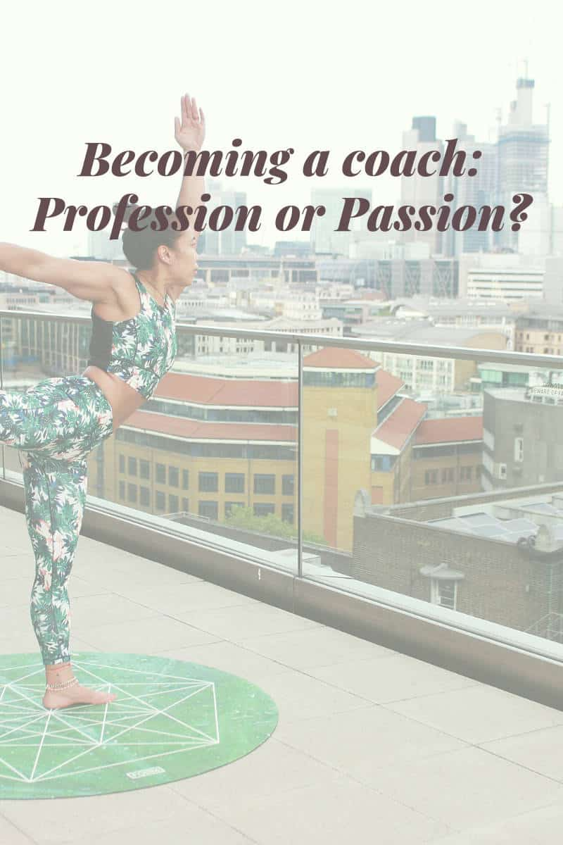 Becoming A Coach: Profession or Passion becoming a coach