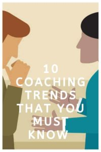 10 Coaching trends that you must know (2019 edition) Coaching trends