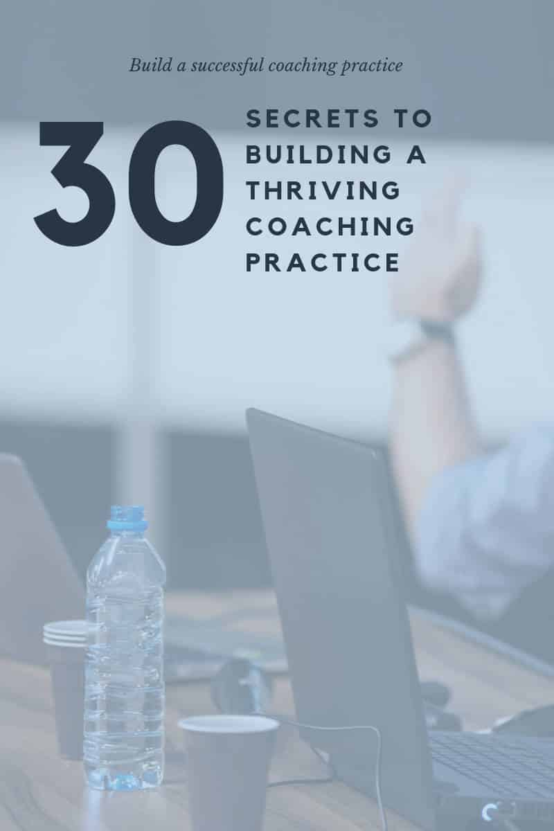 30 secrets to building a thriving coaching practice thriving coaching practice