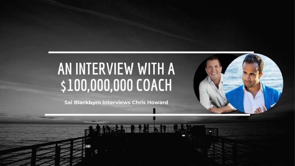 An Interview With a $100,000,000 Coach chris howard interview