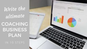 Write the Ultimate coaching business plan in 10 steps [2019 edition] coaching business
