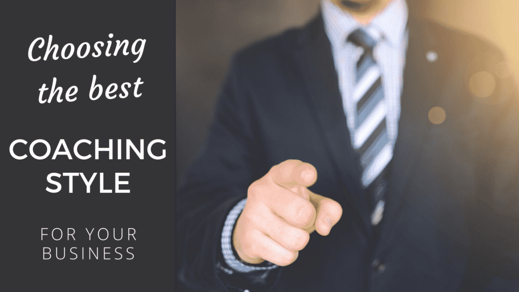 Choosing The Best Coaching Style For Your Coaching Business