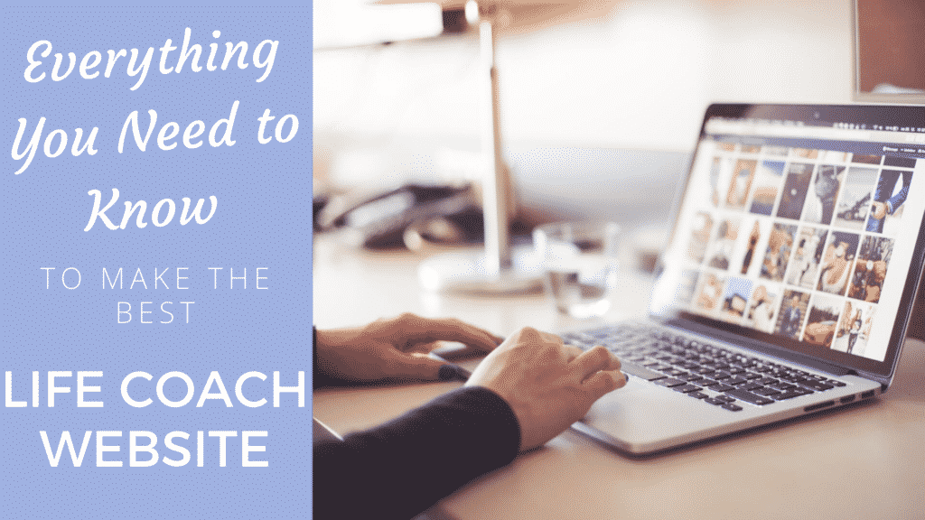 Everything You Need to Know To Make The Best Life Coach Website life coach website