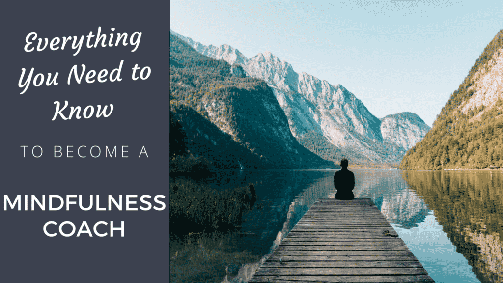 Become a Mindfulness Coach. [Must Read]