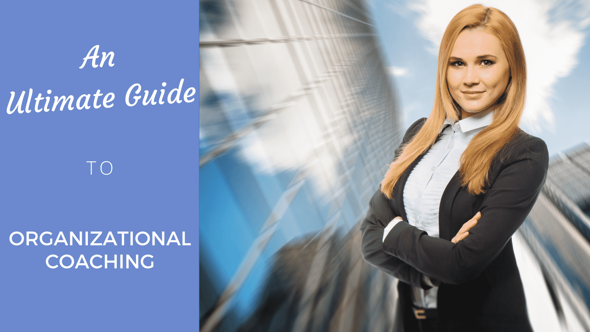 An Ultimate Guide to Organizational Coaching organizational coach
