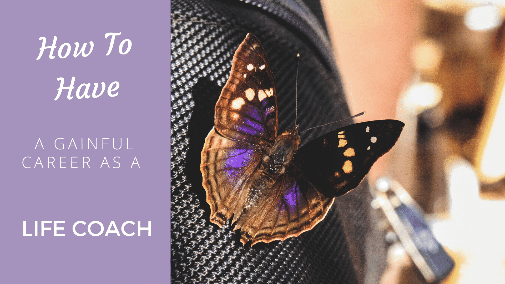 How to Have a Gainful Career as a Life Coach career as a life coach