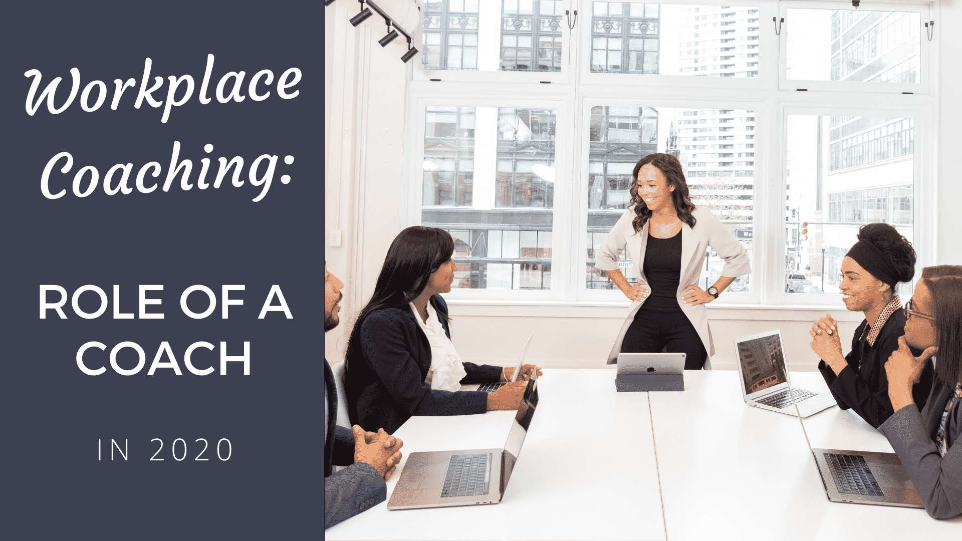 Workplace Coaching: Role of a Coach in 2021 role of a coach
