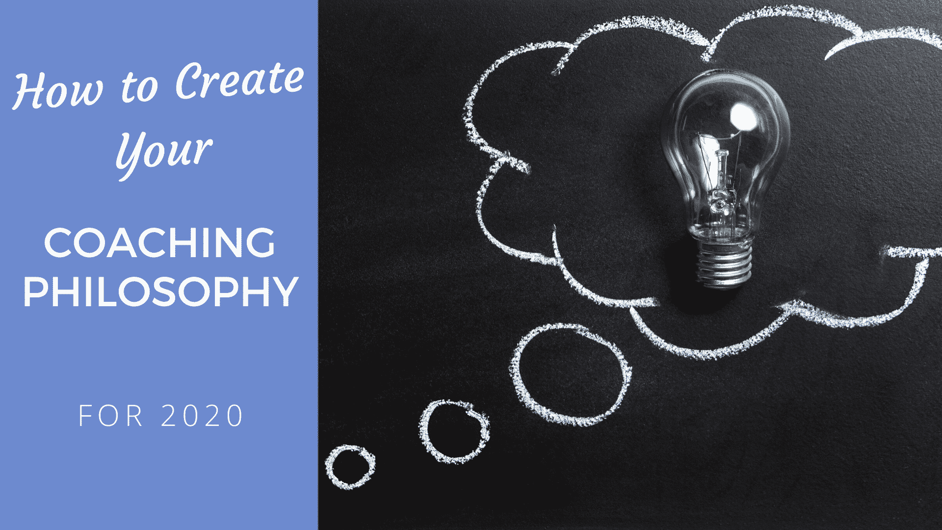 How to Create Your Coaching Philosophy for 2020