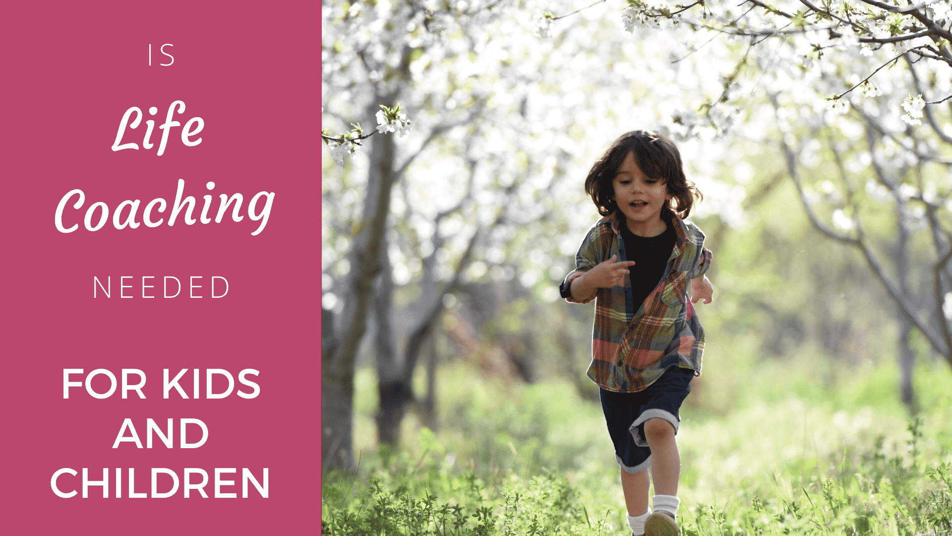 Is Life Coaching Needed For Kids and Children in 2020?