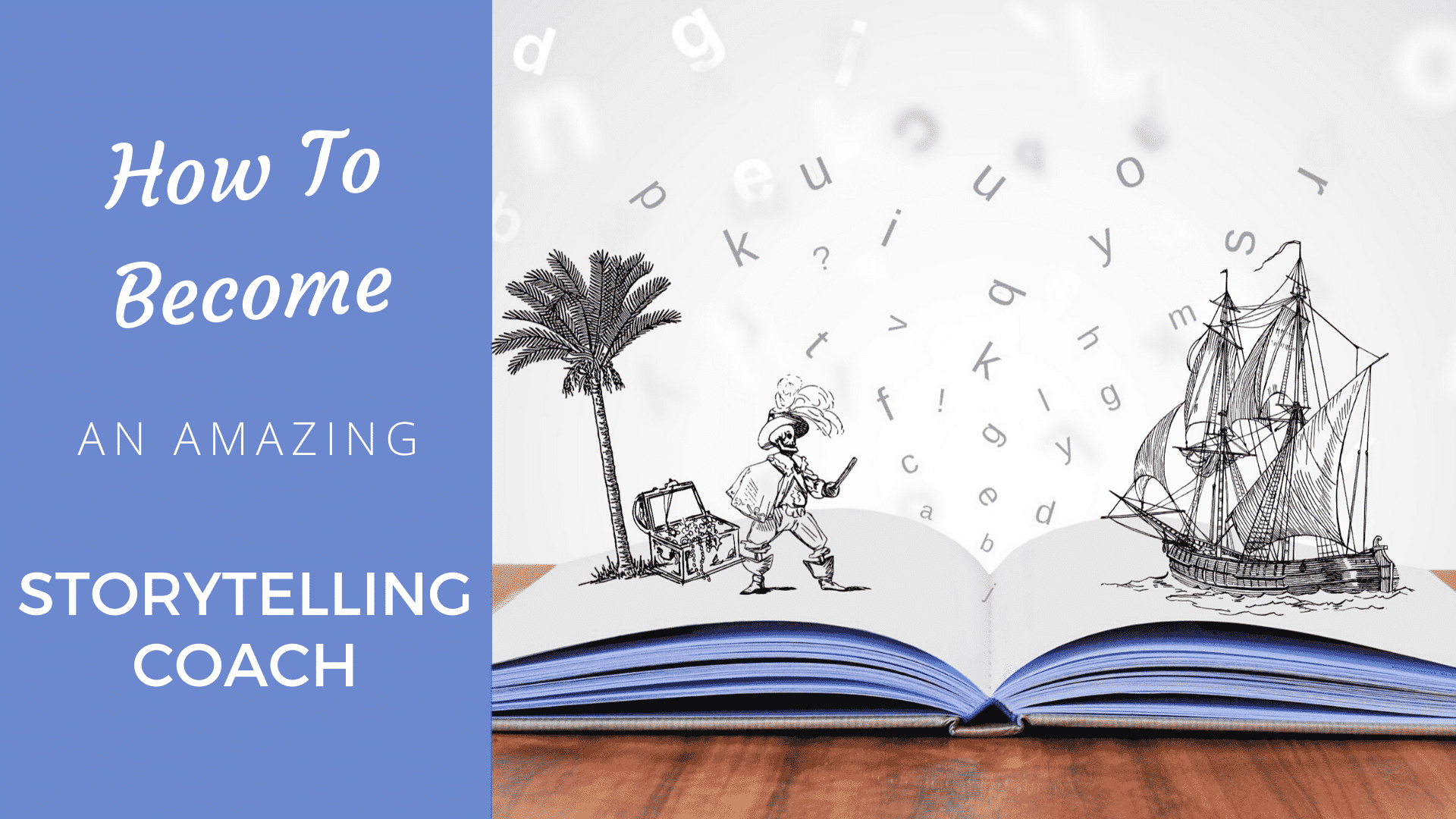 How to Become an Amazing Storytelling Coach [2021-22]? storytelling coach