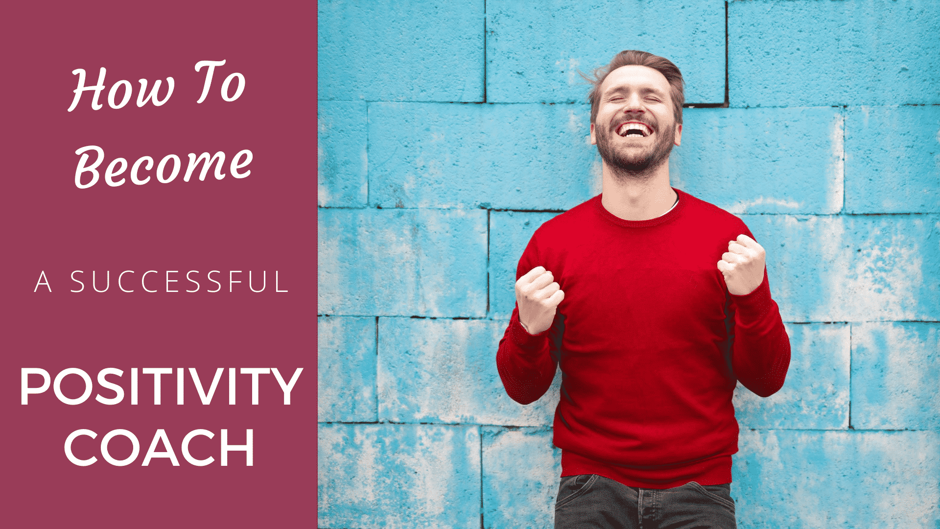 How to Become a Successful Positivity Coach in 2020? Positivity Coach
