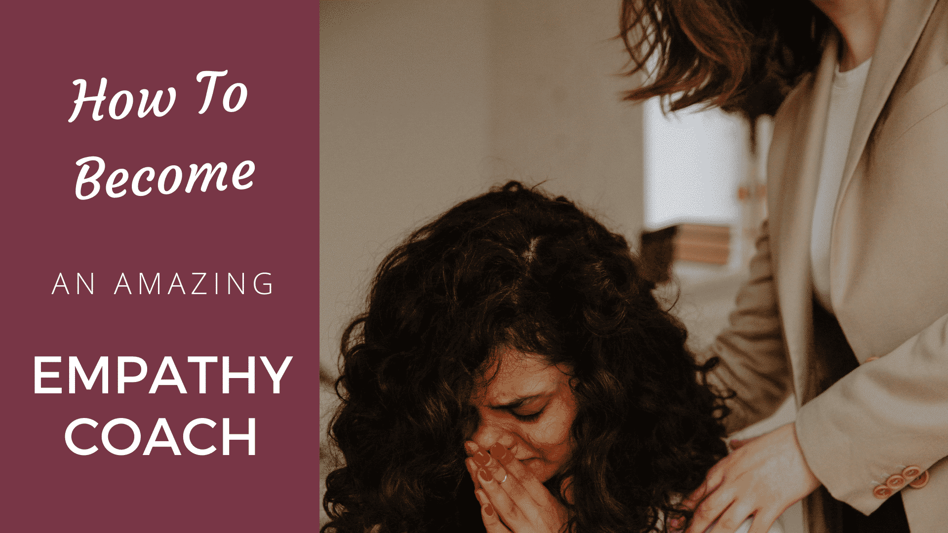 The Definitive Guide to Become an Effective Empathy Coach [2021 Edition] Empathy coach