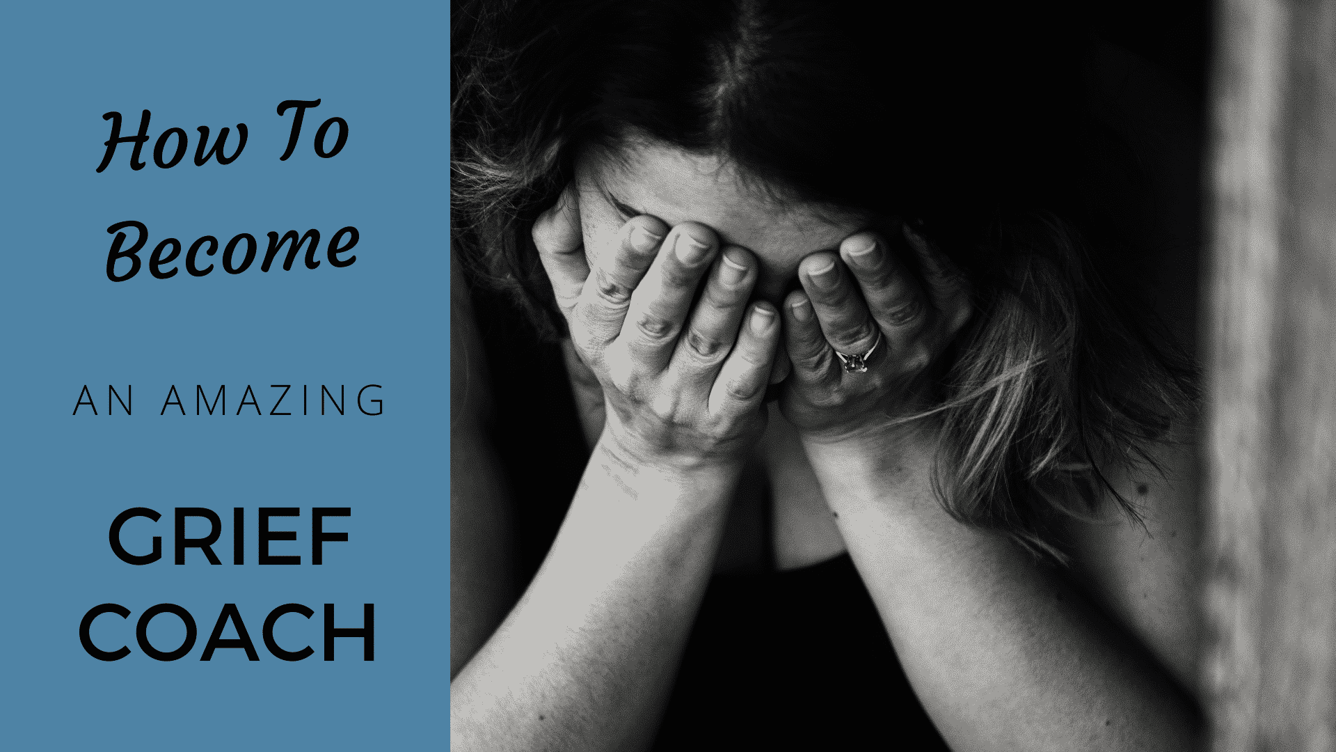 The Comprehensive Guide to Become a Powerful Grief Coach [2021 Edition] grief coach