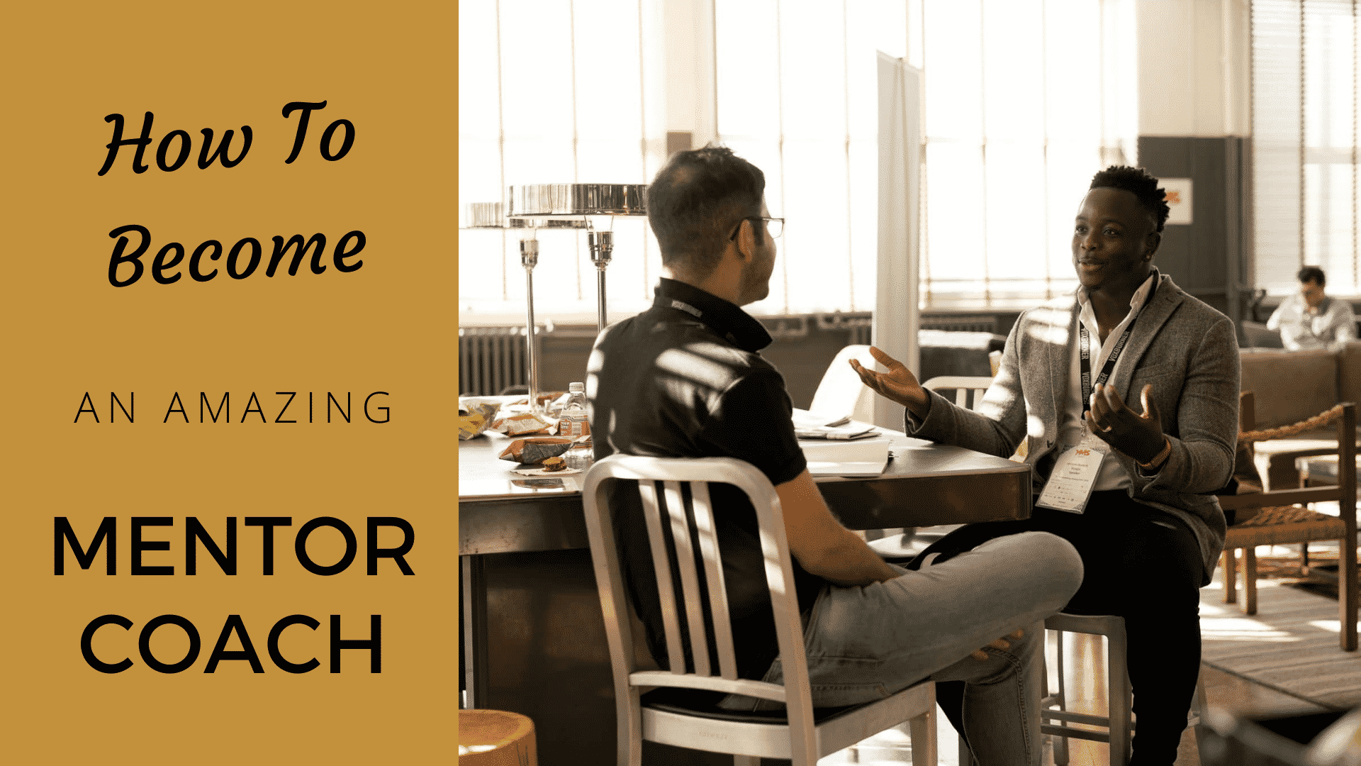 The Ultimate Guide for Success as a Mentor Coach [2020 Edition]