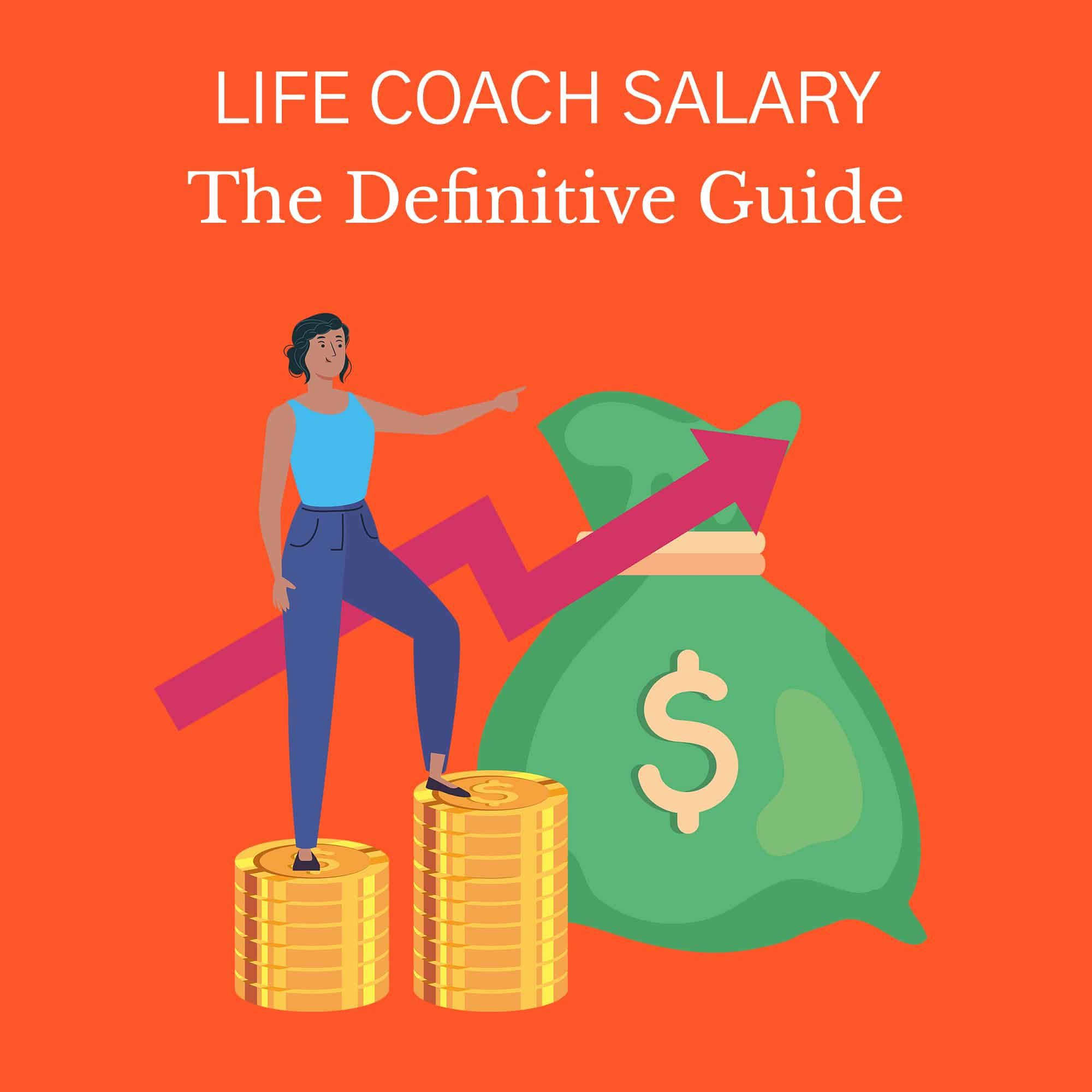 Life Coach Salary: The Definitive Guide