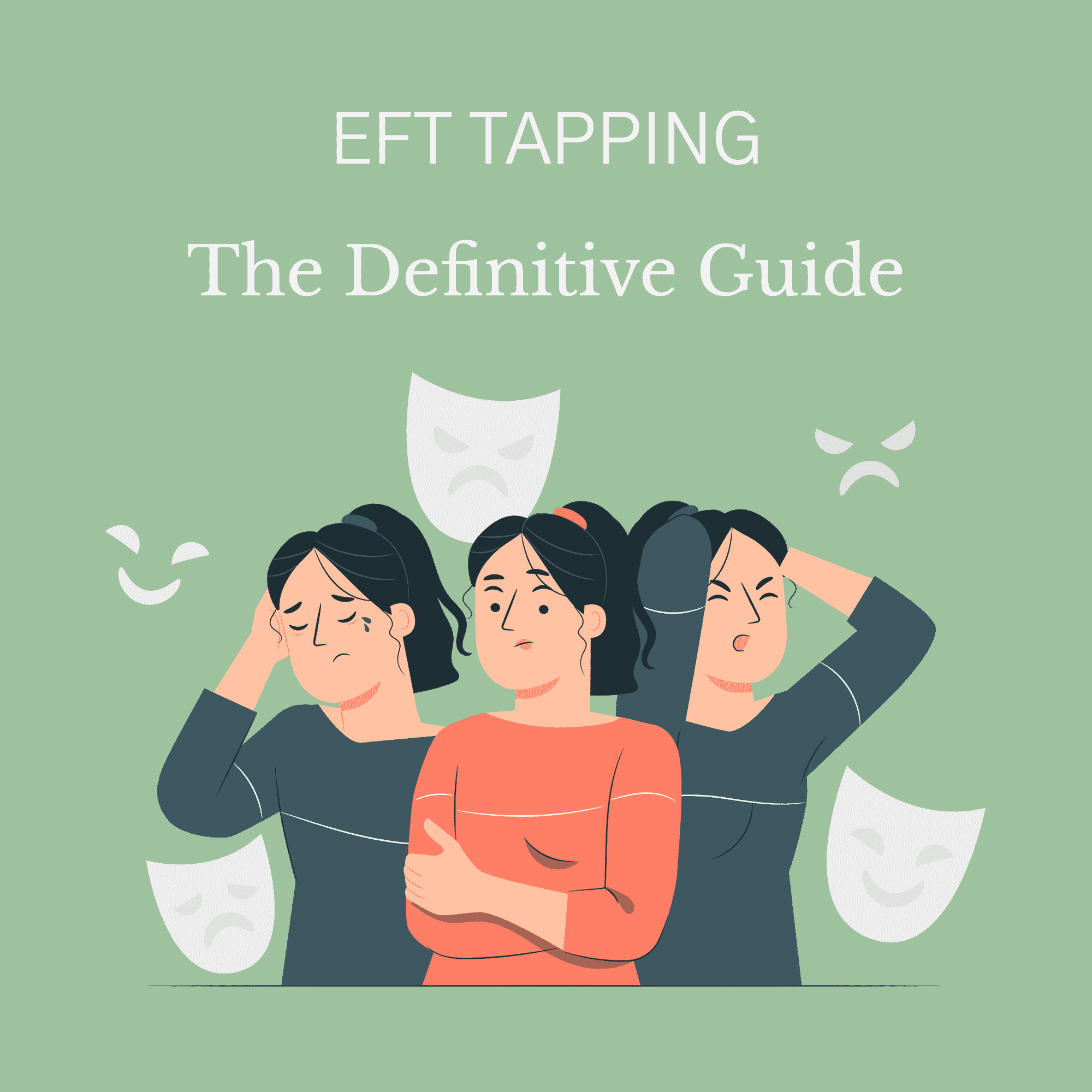 EFT Tapping: The Definitive Guide
