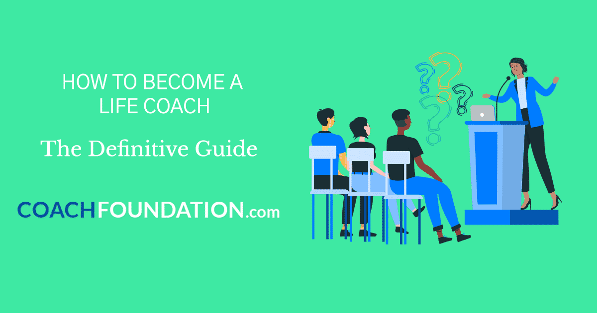 How To Become a Life Coach: The Ultimate Guide