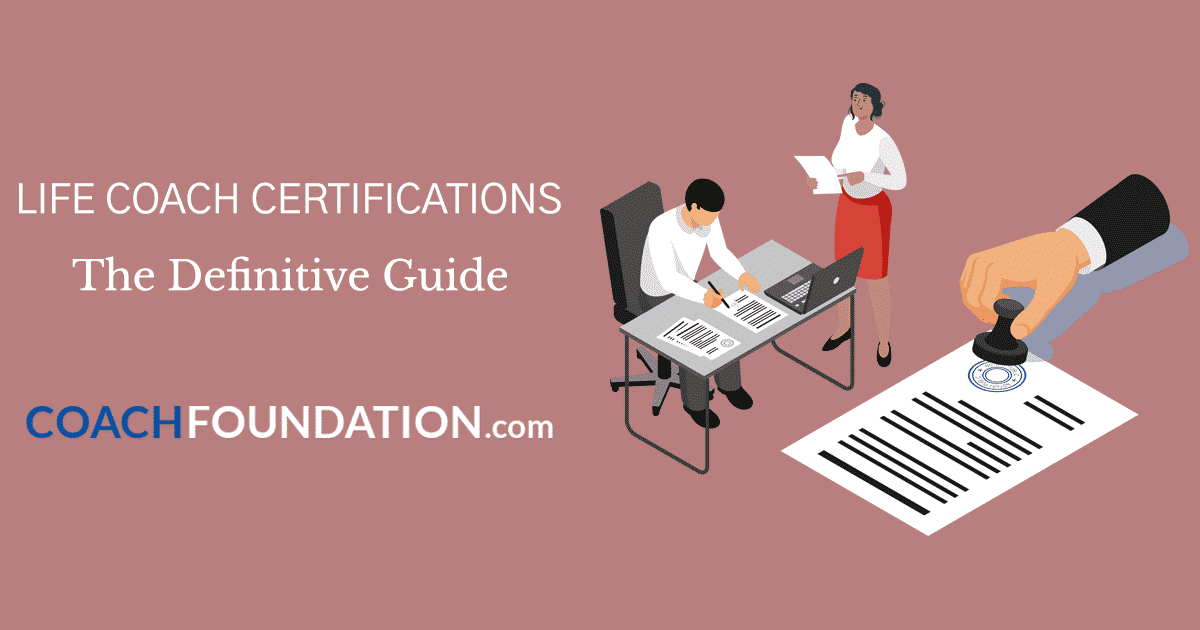 Life Coach Certifications - The Definitive Guide