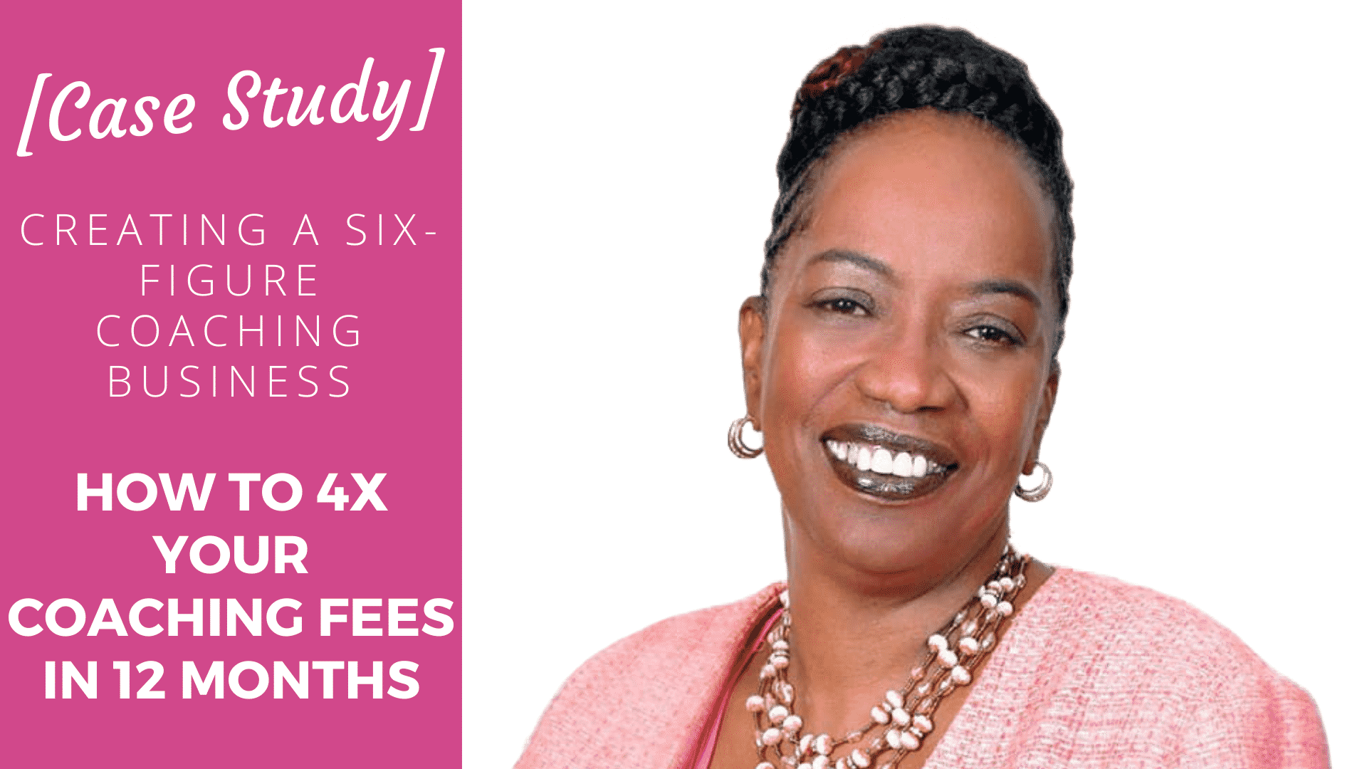 [Case Study] How to 4x Your Coaching Fees in 12 months