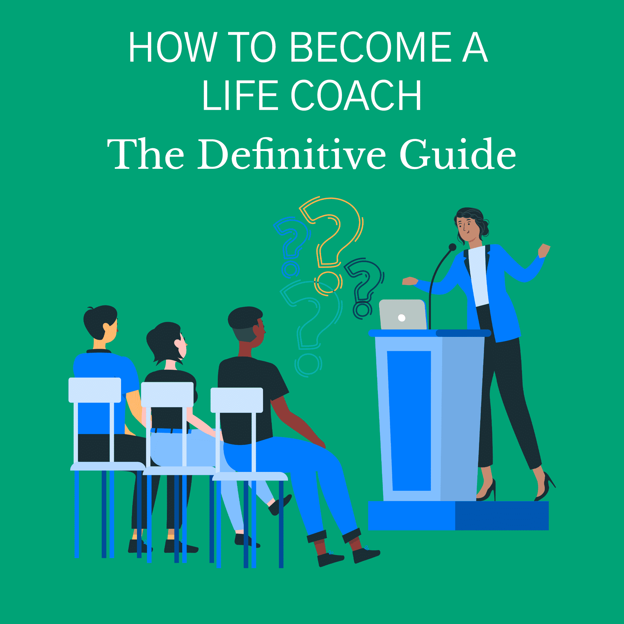 How To Become a Life Coach: The Ultimate Guide [2021-22]